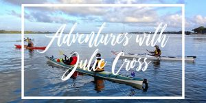 Adventures with Julie kayaking and camping